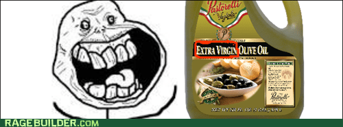 forever alone,olive oil,extra virgin olive oil