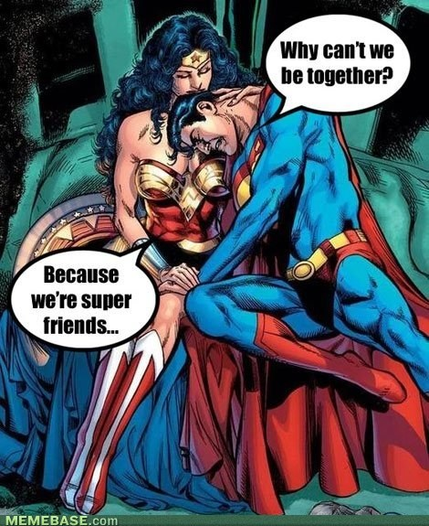 friend zoned,wonder woman,superman