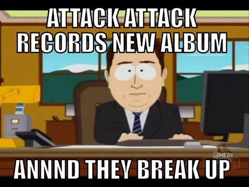 break ups,South Park,attack attack