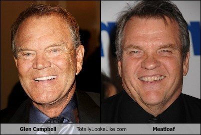 totally looks like,Music,meatloaf,glen campbell