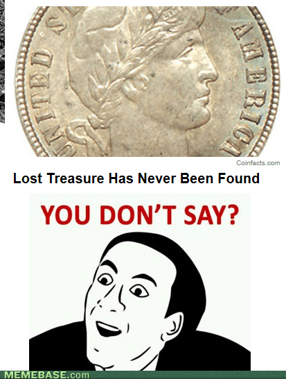 you dont say,treasure,lost