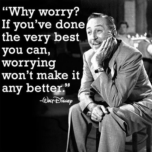 quotes,worrying,walt disney