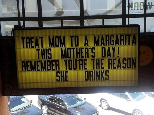moms,margaritas,reason she drinks,after 12,g rated