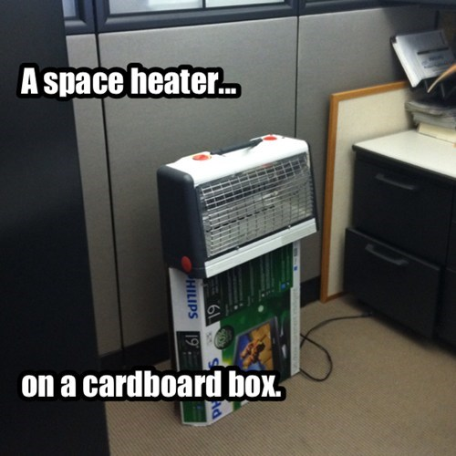 cardboard box,fire hazard,space heater,funny,there I fixed it