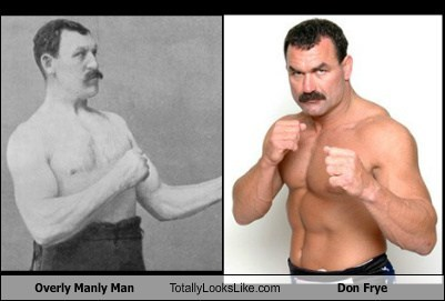 don frye totally looks like funny overly manly man