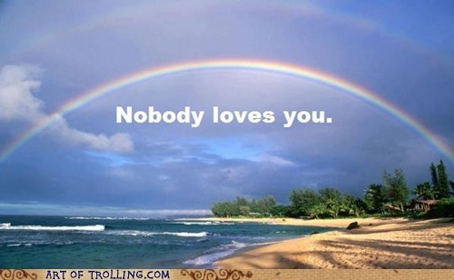 nobody loves you,rainbow