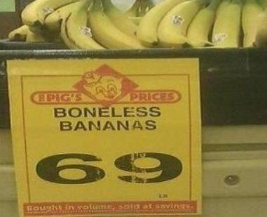 signs bananas boneless