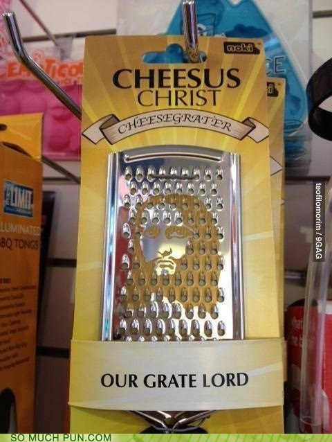 jesus,cheese,grater