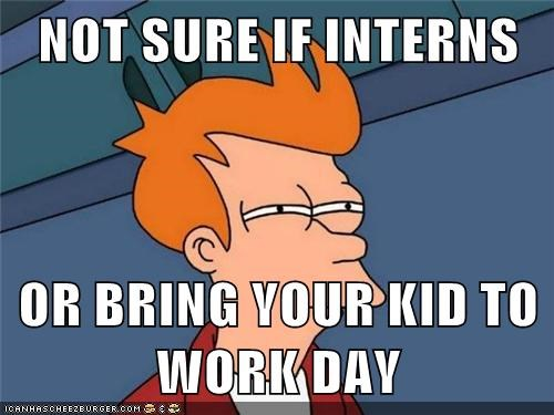 not sure if,work,interns