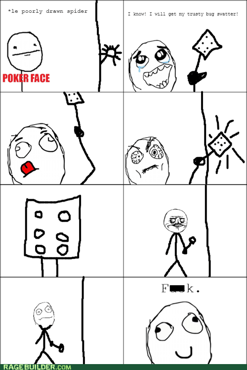 troll spider,killing spiders,spider,poker face