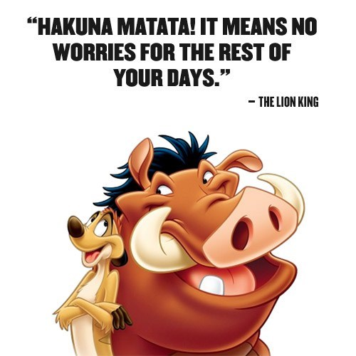 Hakuna Matata from the Lion King Movie