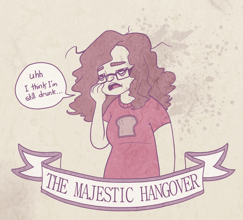 still drunk,hangovers,majestic