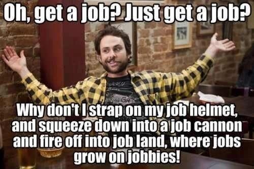its always sunny in philadelphia,quotes,jobs