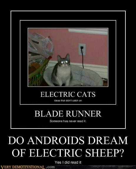 DO ANDROIDS DREAM OF ELECTRIC SHEEP? Yes I did read it