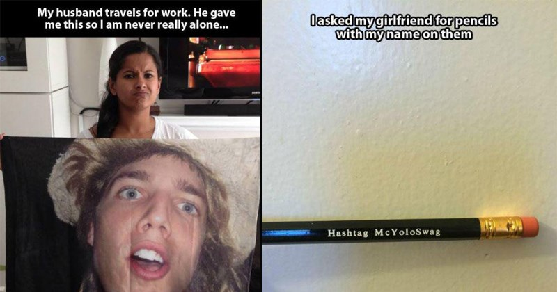 couples trolling each other | My husband travels work. He gave this sol am never really alone woman holding towel with man's photo printed on it | asked my girlfriend pencils with my name on them Hashtag McYoloSwag