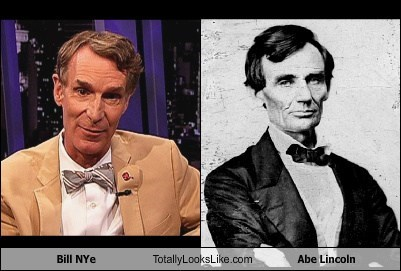 Billy Nye,Abe Lincoln,totally looks like