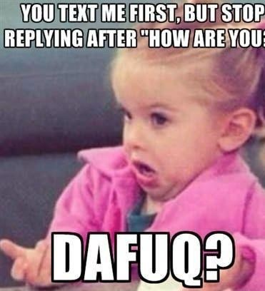 dafuq texting first etiquette - 7401227264