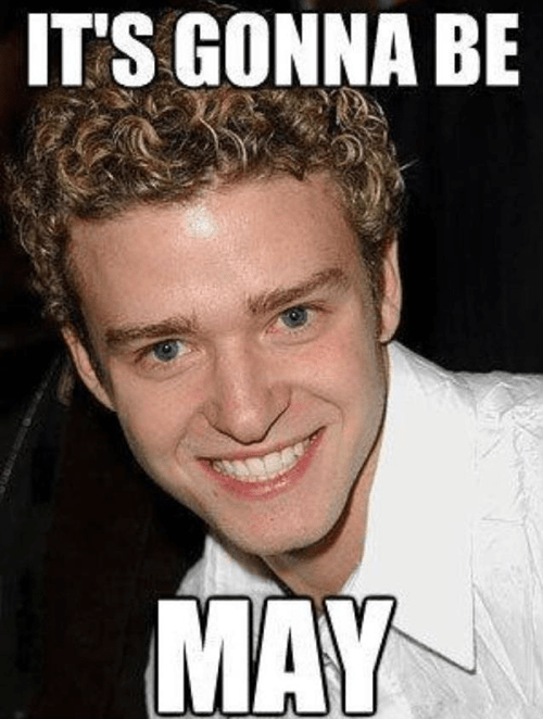 Music,may,dates,puns,nsync,it's gonna be may