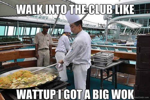 wok,i got a big,walk into the club,wordplay