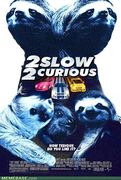 Fast and the Furious,movies,sloths,slow