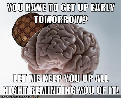 scumbag brain,sleeping,anxiety
