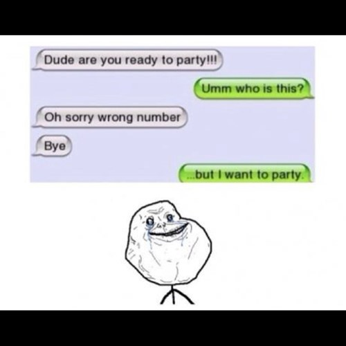 forever alone Party - 7411382528