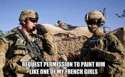like one of your french girls,IRL,army