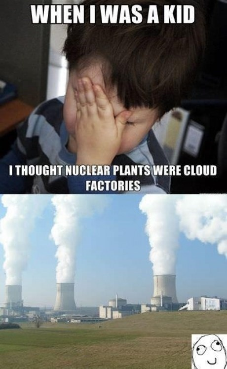 clouds,when i was a kid,nuclear plants,pollution