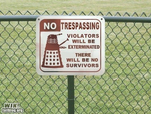 sign daleks nerdgasm doctor who tresspassing funny