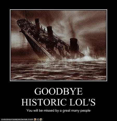 GOODBYE HISTORIC LOL'S You will be missed by a great many people