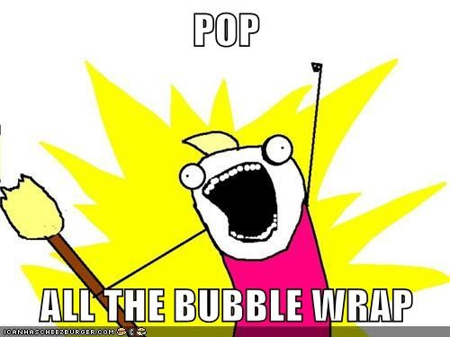 POP  ALL THE BUBBLE WRAP