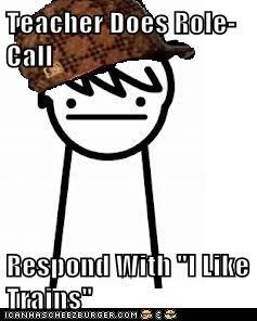 "Teacher Does Role-Call  Respond With ""I Like Trains"""