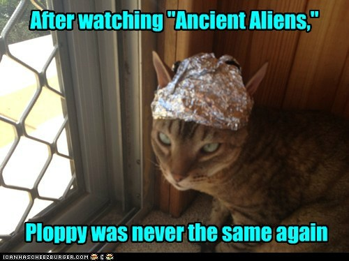 conspiracy,tinfoil hat,ancient aliens,tinfoil hat,funny