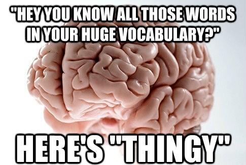 scumbag brain Memes vocabulary - 7443279360