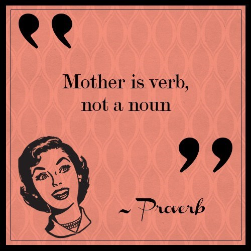 Text - Mother is verb, not a noun 99 -Preuerh