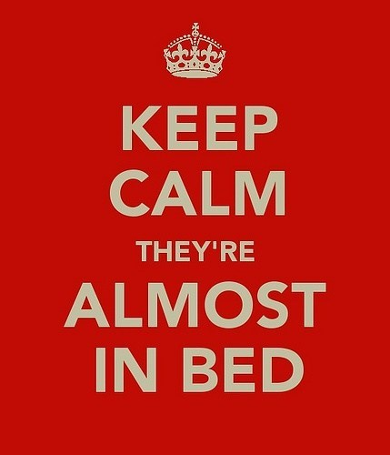 poster,keep calm and carry on,bed time,funny,g rated,Parenting FAILS