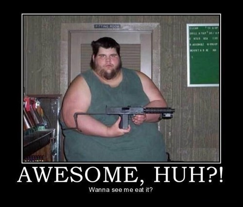 fat jokes,gun,food,funny