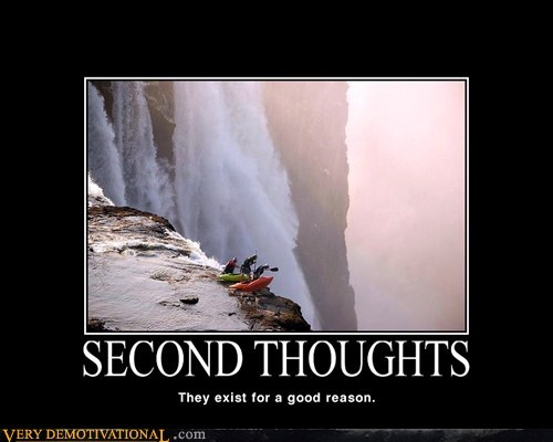 second thoughts,good idea,bad idea,funny