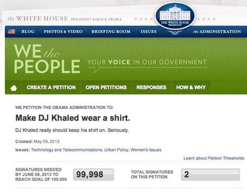white house petitions dj khaled - 7446087680