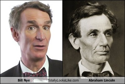 totally looks like,abraham lincoln bill nye,funny