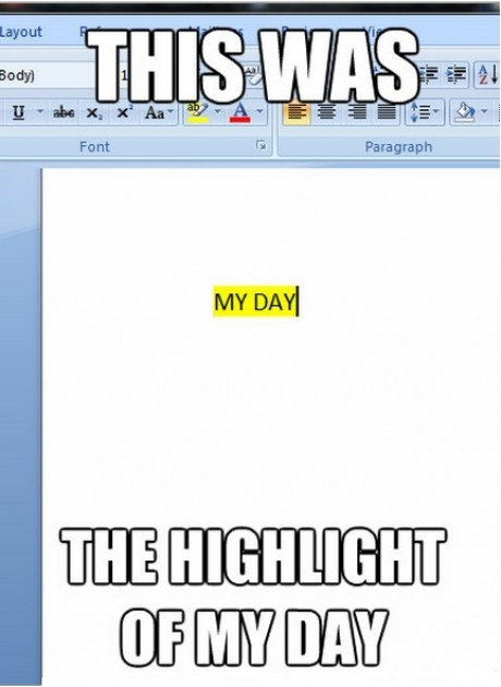 highlight of my day,microsoft word,funny