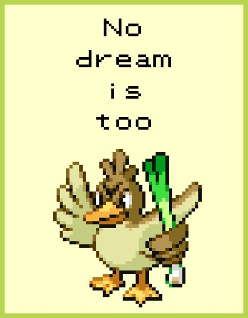 Pokemon life lesson - No Dream Is Too...