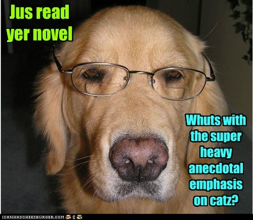 Jus read yer novel Whuts with the super heavy anecdotal emphasis on catz?