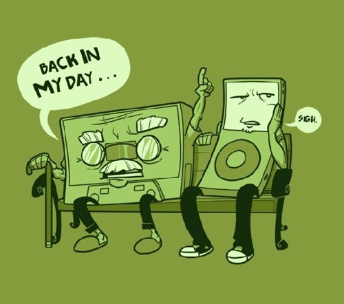 Music ipod cassette tape back in my day funny - 7455578112