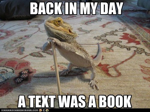 BACK IN MY DAY A TEXT WAS A BOOK