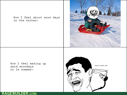 summer break me gusta snow days funny - 7458857728
