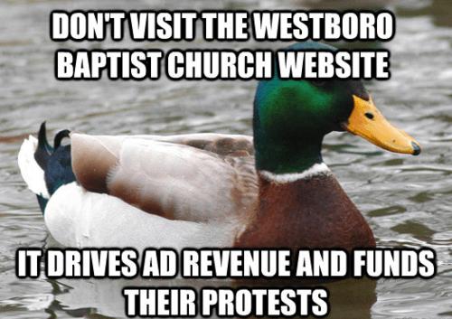 Westboro Baptist Church Actual Advice Mallard Memes funny - 7459758336