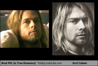 True Romance,brad pitt,totally looks like,kurt cobain,funny