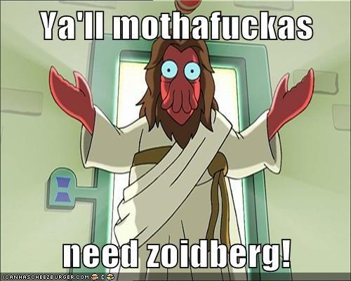 Ya'll mothafuckas   need zoidberg!