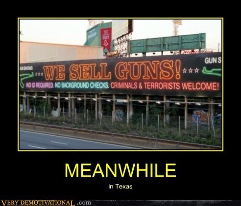 guns wtf Meanwhile texas